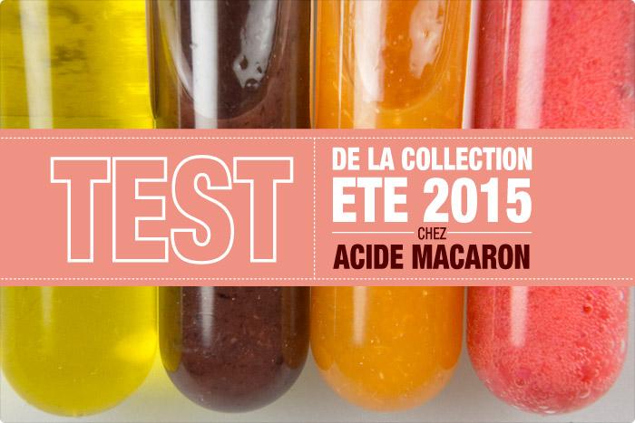 TEST : Collection été 2015 chez Acide Macaron