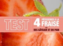 TEST : Pleine saison des FRAISES chez Des Gâteaux et du Pain