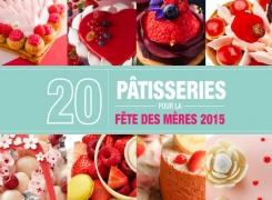ACTU : 20 pâtisseries pour la fête des mères 2015