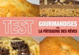 TEST : Les Gourmandises de la Pâtisserie des Rêves, pour se faire plaisir sans se ruiner !