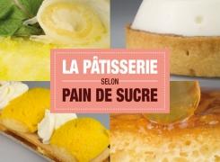 TEST : La pâtisserie selon Pain de Sucre
