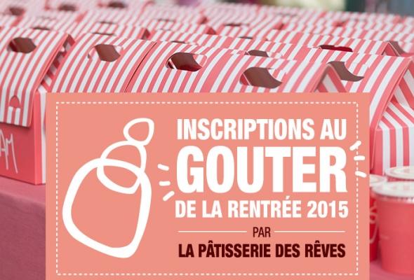 INSCRIPTIONS au Goûter de la rentrée 2015 de la Pâtisserie des Rêves